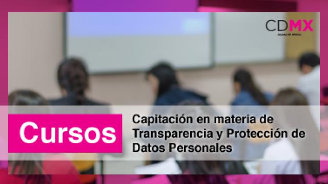 Capitación en materia de Transparencia y Protección de Datos Personales
